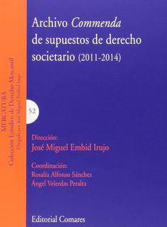Archivo Commenda de supuestos de derecho societario : (2011-2014).    Comares, 2015