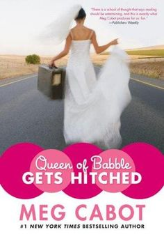 Queen Of Babble Gets Hitched - Cabot, Meg
