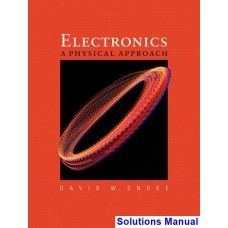 Electronics A Physical Approach 1st Edition Snoke Solutions Solutions Physics Manual