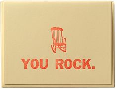 YOU ROCK. Letterpress printed on recycled paper. Comes with coordinating envelope and packaged in cellophane sleeve.