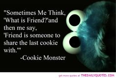 life_quotes_friendships-cookie-monster-funny-best-friends-quote-pictures-pics.jpg 600×405 píxeles