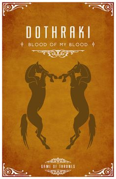 Dothraki- the a language from 'Game of Thrones' an HBO series based off of the trilogy 'A song of fire and ice' Casas Game Of Thrones, Arte Game Of Thrones, Valar Morghulis, Winter Is Here, Winter Is Coming, Horse Rearing, Got Game, Mother Of Dragons, Fire And Ice