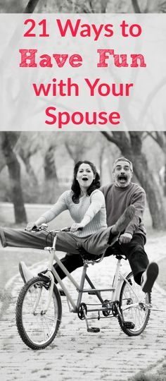 21 Ways to Have Fun with Your Spouse - Take a break from your responsibilities once a week and do something fun with your husband! Happy marriage | Marriage tips