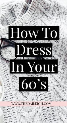How To Dress In Your 60's