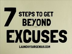 7-steps-to-get-beyond-excuses by Harish Kumar via Slideshare