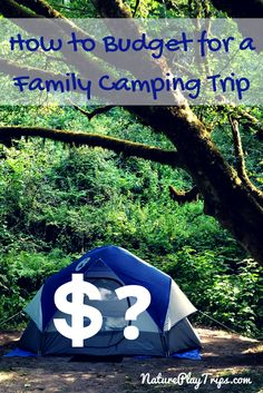 How to budget for a family camping trip