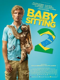 Baby sitting 2 _ Nicolas Benamou et Philippe Lacheau _ 2015 Baby Sitting, Alice David, David Vincent, Very Bad Trip, Philippe Lacheau, Films Cinema, French Movies, Brazil, Movie Posters