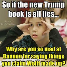 I don't think he'd lose his sh*t if it was all lies.  My elders always said a bit dog barks loudest.