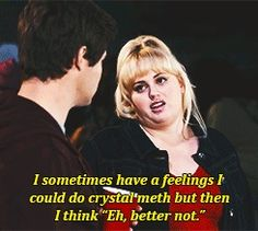 Fat Amy has good anecdotes. love-and-romance