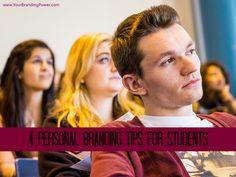 4 Personal Branding Tips For Students #personalbranding