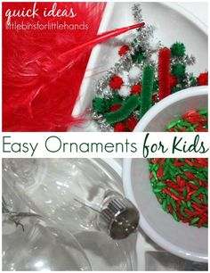 5 Easy Ornaments For Kids   Hands On Learning & Play Easy ornaments for kids to make! This year we are venturing into the world of homemade ornaments but sticking to ideas I know Liam will enjoy. I wanted to keep it easy, fun, unique and inexpensive! He loves his activity tray! I knew he ...
