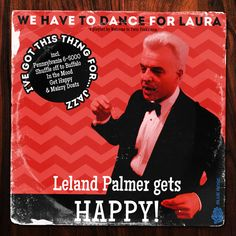 Twin Peaks Playlist: Get Happy With Leland Palmer's Most Favorite Songs In The World