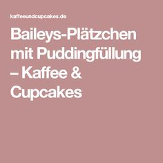 Baileys-Plätzchen mit Puddingfüllung – Kaffee & Cupcakes Pudding, Cupcakes, Cookies, Food, Xmas Cakes, Christmas 2017, Biscuits, Kaffee, Food And Drinks