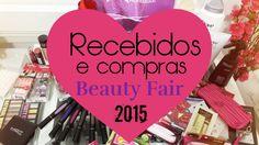 Recebidos e Compras Beauty Fair 2015 + O que Achei?!