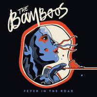 Fever In the Road by The Bamboos