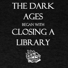 Libraries.. are changing the world. Ask me how! Avoid the Dark Ages.. Use the Library! SUNY Libraries, a Light in the Dark...??