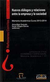 Nuevos diálogos y relaciones entre la empresa y la sociedad : memoria académica curso 2013-2014 / editoras, Anna Bajo Sanjuán, Nuria Villagra García (2014)