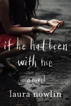 "Friendship, love, secrets, hope and regret…this book has it all! Get your copy of ""If He Had Been With Me"" by Laura Nowlin"