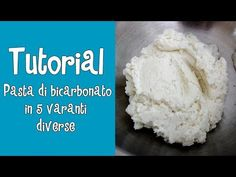 Tutorial - PASTA DI BICARBONATO IN 5 VARIANTI DIVERSE - YouTube