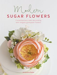 Buy Modern Sugar Flowers: Contemporary Cake Decorating with Elegant Gumpaste Flowers by Jacqueline Butler and Read this Book on Kobo's Free Apps. Discover Kobo's Vast Collection of Ebooks and Audiobooks Today - Over 4 Million Titles! Cake Decorating Books, Cake Decorating Tutorials, Wafer Paper Flowers, Sugar Flowers, Fondant Flowers, Fondant Bow, Sugar Rose, Craft Flowers, Fondant Cakes