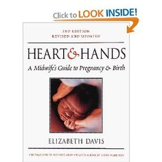 Hearts and Hands: A Midwife's Guide to Pregnancy and Birth