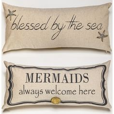 FRONT - Blessed by the Sea BACK- Mermaids always welcome here Sold separately. SHELL NECKLACE/PIN STARFISH-GOLD NECKLACE/PIN Our pillows have coordinated sayings and original designs on the front and