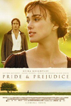 Pride and Prejudice (my favorite movie)