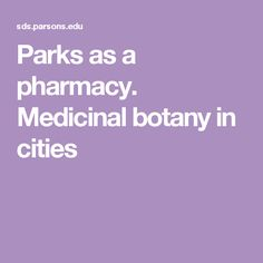 Parks as a pharmacy. Medicinal botany in cities