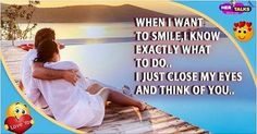 When i want to smile, i know exactly what to do.... I just close my eyes & think of you..... Read Here: http://bit.ly/1FU72KT #HerinTalk #Love #DatingTips