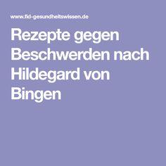 Rezepte gegen Beschwerden nach Hildegard von Bingen