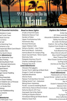Check out 99 things to do in Maui during your next visit. List includes top 10 essential bucket list activities along with plenty of land, water, air adventures, too. Explore by boat, canoe, car, bike, helicopter, horse, raft, SUP, the list goes on and on. From beaches to lava fields, underwater sanctuaries to plantations, there is something for everyone on Maui. Visit The Foodie Edit for complete downloadable list and info on the Hidden Gem. #Maui #Travel #Hawaii