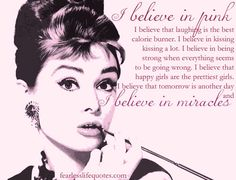 Discover and share I Believe In Pink Audrey Hepburn Fashion Quotes. Explore our collection of motivational and famous quotes by authors you know and love. Classy Quotes, Girly Quotes, Cute Quotes, Great Quotes, Funny Quotes, Inspirational Quotes, Audrey Hepburn Quotes, I Believe In Pink, Biblical Quotes