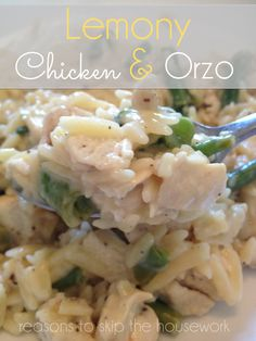 Lemon chicken orzo: eazy peazy! orzo, chicken, chicken broth, green beans OR asparagus, lemon, honey & sour cream & black pepper