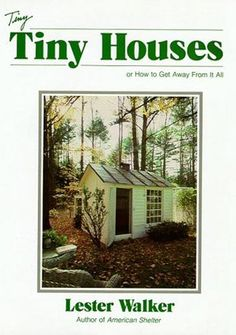 They're all under 325sf. The itsy bitsy creations in Lester Walker's book, Tiny, Tiny Houses, serve as great inspiration for planning a small country house or a small city apartment.