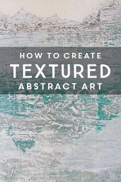 Creating abstract art can seem daunting when first starting out. Check out how to create textured abstract art.