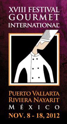 Festival Gourmet Internacional / 8-18 Nov 12 / Vallarta y Riviera Nayarit