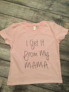 Hey, I found this really awesome Etsy listing at https://www.etsy.com/listing/230506168/i-get-it-from-my-mama-little-girls