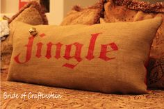 Bride of CRAFTenstein: Jingle Bells pillow tutorial; Christmas Pillow, Christmas Love, Winter Christmas, Burlap Christmas, Christmas Crafts For Gifts, Christmas Decorations, Drop Cloth Projects, Shilouette Cameo, Christmas Typography
