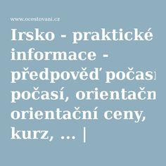 Irsko - praktické informace - předpověď počasí, orientační ceny, kurz, ... | oCestování.cz