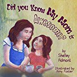 Free Kindle Book -   Bedtime Story: DID YOU KNOW MY MOM IS AWESOME? (Picture Book, Beginner Readers): children's book, motherhood, Early readers (Bedtime stories children's books collection Book 1) Check more at http://www.free-kindle-books-4u.com/parenting-relationshipsfree-bedtime-story-did-you-know-my-mom-is-awesome-picture-book-beginner-readers-childrens-book-motherhood-early-readers-bedtime-stories-childrens-books-co/