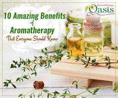 10 Amazing Benefits of Aromatherapy That Everyone Should Know