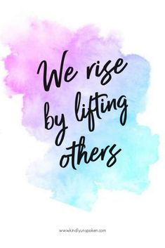 """""""We rise by lifting others."""" - Check out my 12 Gorgeous and Girly Free Printable Quotes with Inspirational Quotes for Hard Times. These motivational quotes will provide words of encouragement and insp Inspirational Words Of Encouragement, Best Inspirational Quotes, Uplifting Quotes, Encouragement Quotes, Wisdom Quotes, Words Quotes, Quotes To Live By, Best Quotes, Life Quotes"""