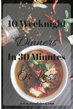 Weeknight dinners in 30 minutes or less