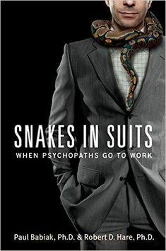 Snakes in Suits: When Psychopaths Go to Work: Paul Babiak, Robert D. Hare: 9780061147890: Amazon.com: Books