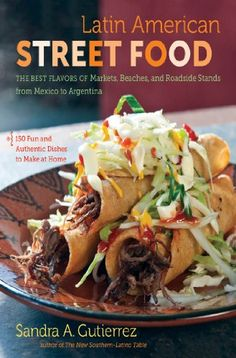 Latin American Street Food: The Best Flavors of Markets, Beaches, and Roadside Stands from Mexico to Argentina by Sandra A. Gutierrez http://smile.amazon.com/dp/B00DCH6H78/ref=cm_sw_r_pi_dp_Rsg-wb115RFRV