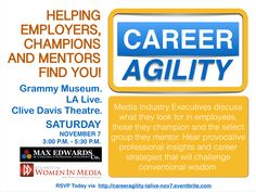 "Join Alliance for Women in Media, SoCal at the Grammy Museum, LA Live, Saturday, November 7 from 3-5:30pm - Clive Davis Theatre for ""Career Agility"" and discover what media industry execs look for in employees and the select group they mentor.  RSVP here: http://www.eventbrite.com/e/career-agility-grammy-museum-la-live-professional-development-series-nov-7-3pm-530pm-tickets-18698775541 ‪#‎awmsocal‬ ‪#‎careers‬ ‪#‎media‬ ‪#‎entertainment‬"