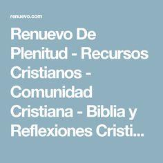 Renuevo De Plenitud - Recursos Cristianos - Comunidad Cristiana - Biblia y Reflexiones Cristianas