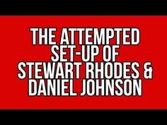 7/24/13 BREAKING: Attempted Set-Up of Stewart Rhodes  (founder of Oath Keepers) & Dan Johnson (founder of People Against the N.D.A.A)
