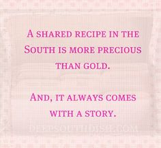 Southern recipe always come with a story!
