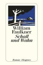 Schall und Wahn von William Faulkner- literaturtipps.de